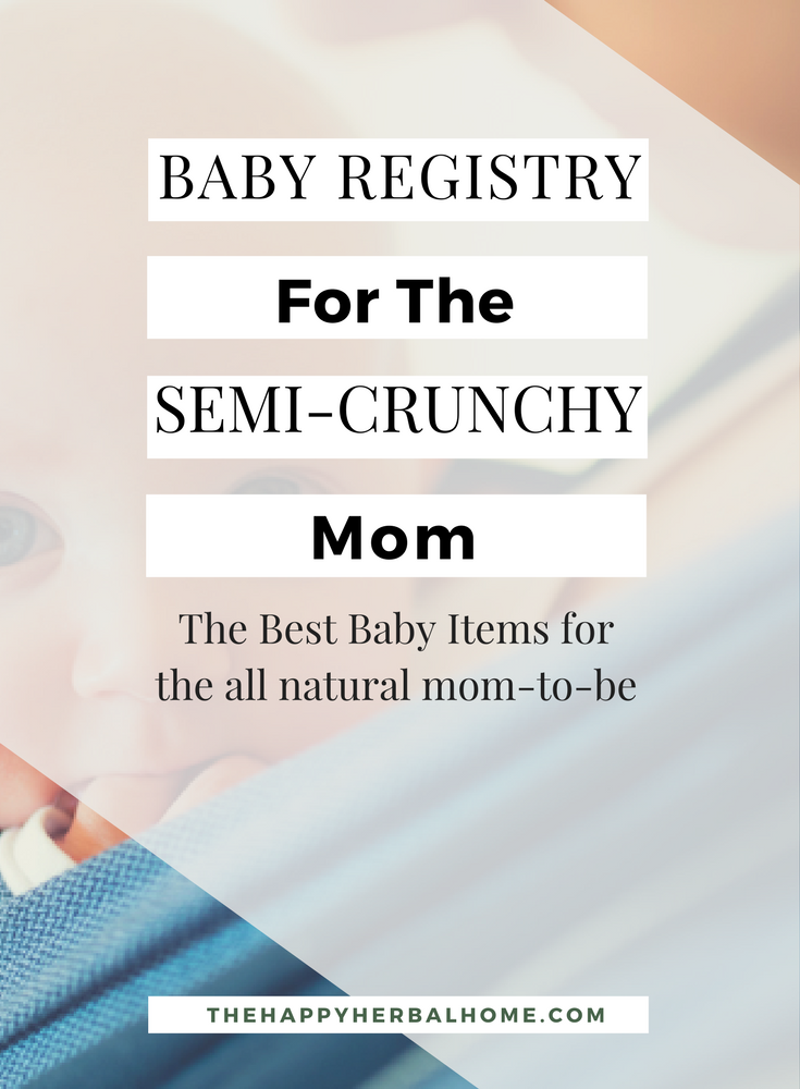 Baby Registry List For The Semi Crunchy Mom, These are all the products that were useful or that I wish I had